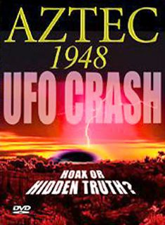 Aztec 1948 UFO Crash Hoax or Hidden Truth DVD, 2005