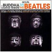 Buddha Lounge Tribute to the Beatles CD, Feb 2007, Big Eye Music