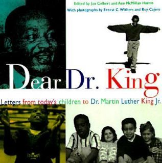 Dear Dr. King Letters from Todays Children to Dr. Martin Luther King