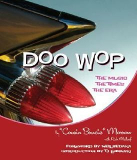 Doo Wop The Music, the Times, the Era by Bruce Morrow and Rich Maloof