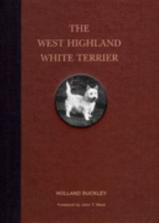 The West Highland Terrier by Holland Buckley 1998, Hardcover