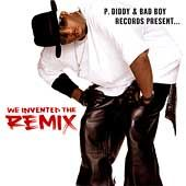 We Invented the Remix Edited ECD by Diddy CD, May 2005, Bad Boy