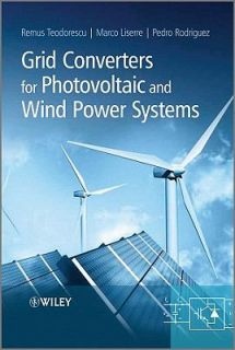 Grid Converters for Photovoltaic and Wind Power Systems by Marco