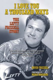 Ways The Lefty Frizzell Story by David Frizzell 2011, Hardcover
