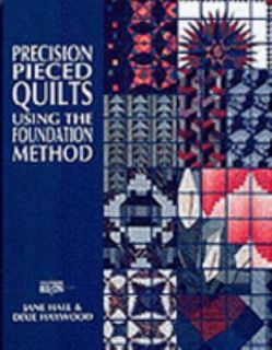 Precision Piece Quilts by Dixie Haywood and Jane Hall 1992, Paperback