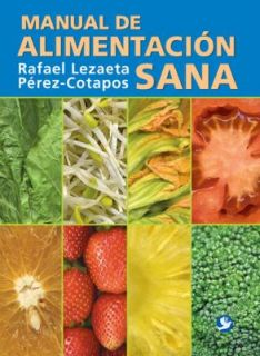 Manual de alimentacion Sana by Rafael Lezaeta Perez Cotapos 2006