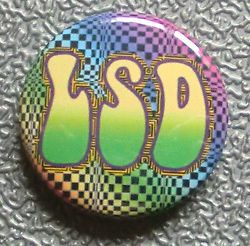 LSD PSYCHEDELIC RETRO SIXTIES BADGE BUTTON PIN   1960s SUMMER OF