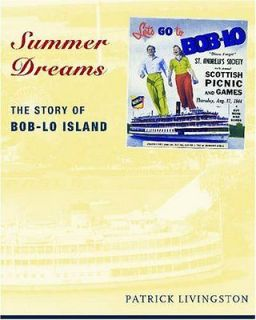 Summer Dreams The Story of Bob lo Island Livingston, Patrick