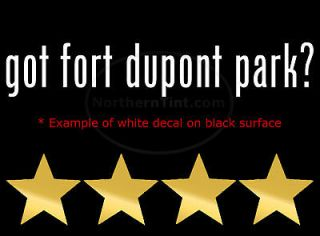 got fort dupont park? Vinyl wall art car decal sticker