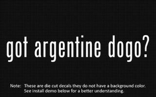 2x) got argentine dogo? Sticker Die Cut Decal vinyl
