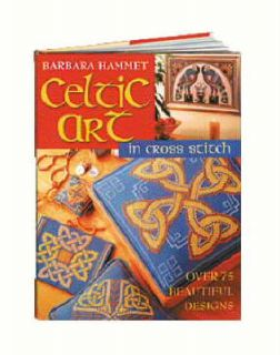Hammet, Barbara Celtic Art in Cross Stitch Over 75 Beautiful Designs