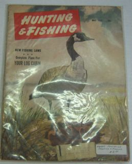 Hunting & Fishing Magazine Complete Plans For Your Log Cabin May 1952