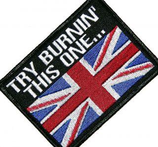 TRY BURNING THIS ONE,UK,BRITISH ,BRITAIN FLAG,UNION JACK,BIKER,PAT CH