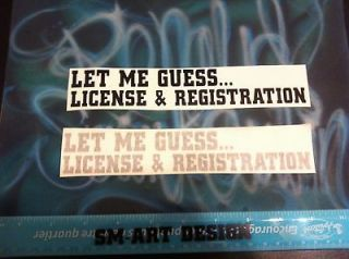 LOT 2 LET ME GUESS DECAL STICKER BUMPER WINDOW CAR LICENSE FUNNY RACER
