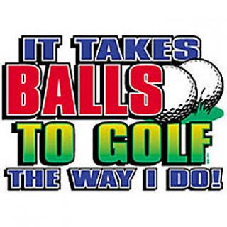 Funny Golf T Shirt It Takes Balls To Golf The Way I Do Tee Hoodie