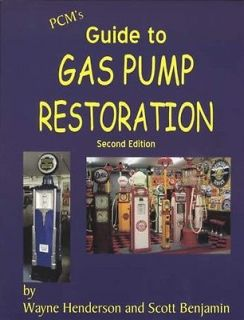 Guide to Vintage Gas Pump Restoration, 2nd Ed incl Globes Pump Signs